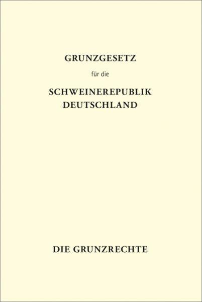 Grunzgesetz für die Schweinerepublik Deutschland