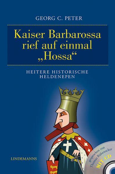 Kaiser Barbarossa rief auf einmal Hossa