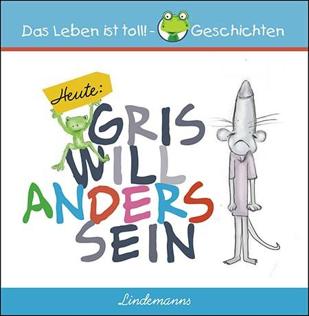 Gris will anders sein