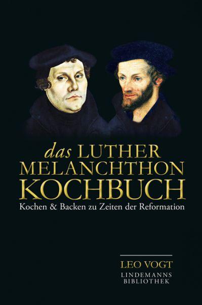 Das Luther-Melanchthon-Kochbuch