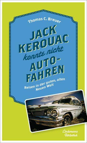 Jack Kerouac konnte nicht Autofahren